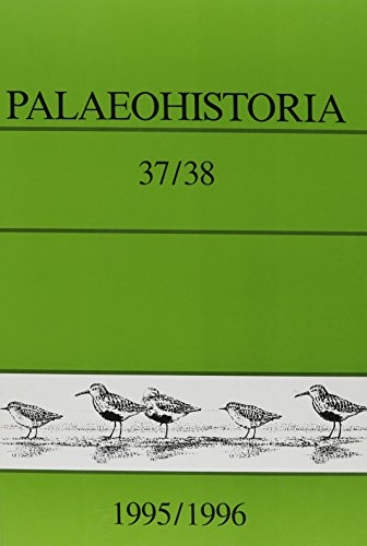 Palaeohistoria 37/38 (1995/1996): v. 37/38: Institute of Archaeology, Groningen, the...