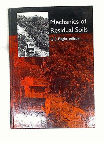 9789054106968: Mechanics of Residual Soils: A Guide to the Formation, Classification and Geotechnical Properties of Residual Soils, with Advice for Geotechnical Design