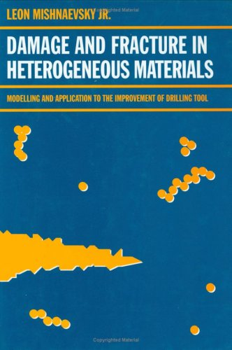 Damage and Fracture of Heterogeneous Materials: Mishnaevsky Jr, Leon L.