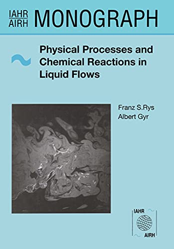 9789054107002: Physical Processes and Chemical Reactions in Liquid Flows (IAHR Monographs)