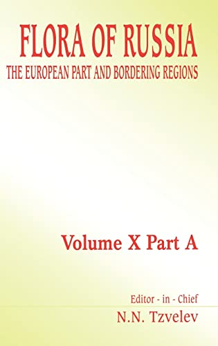 Flora of Russia - Volume 10a: The European Part and Bordering Regions (Hardcover): N.N. Tzvelev
