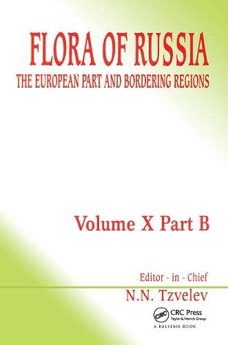 Flora of Russia: Volume 10B: The European Part and Bordering Regions (Hardback)