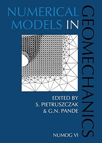 Numerical Models in Geomechanics: Proceedings of the 6th International Symposium NUMOG VI, Montreal...