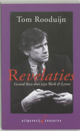 Revelaties / druk 1: gesprekken met en over Gerard Reve: Rooduijn, T.: