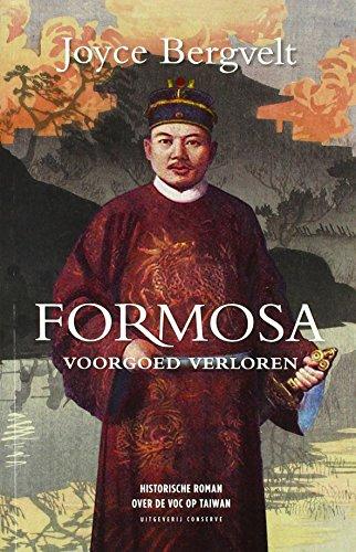9789054294023: Formosa, voorgoed verloren: historische roman over de VOC op Taiwan