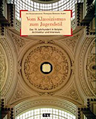 9789054330639: Vom Klassizismus zum Jugendstil: Das 19. Jahrhundert in Belgien. Architektur und Interieurs
