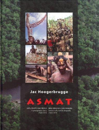 Asmat: Arts, Crafts and People, a Photographic Diary, 1969-1974: = Asmat: Seni, Kerajinan Dan ...