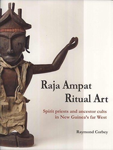 RAJA AMPAT RITUAL ART Spirit priests and: Corbey, Raymond: