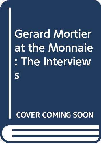 9789054873112: Gerard Mortier at the Monnaie: The Interviews