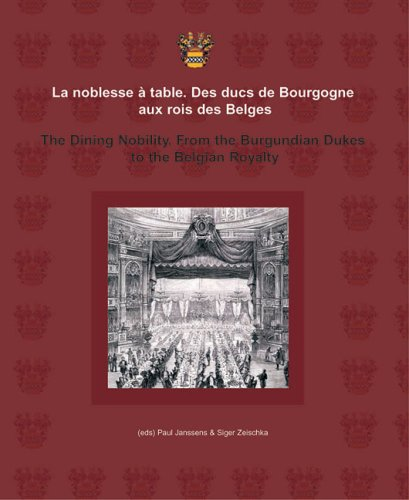 9789054874690: La Noblesse A Table/The Dining Nobility: Des Ducs de Bourgogne Aux Rois Des Belges/From The Burgundian Dukes To The Belgian Royalty: 02 (Food Studies (FOST))