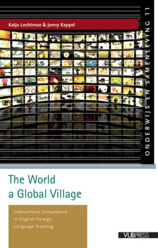 9789054874812: The World a Global Village: Intercultural Competence in English Foreign Language Teaching (Onderwijs En Samenleving)