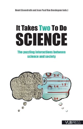 9789054876052: It Takes Two to Do Science: The Puzzling Interactions Between Science and Society