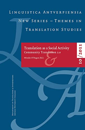 9789054879770: Translating as a Social Activity: Community Translation 2.0 (Linguistica Antverpiensia NS - Themes in)