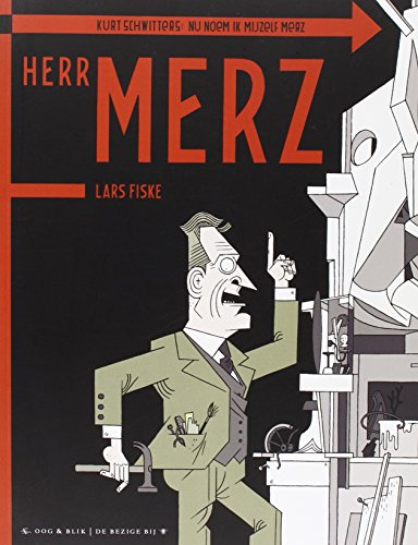 Herr Merz. Kurt Schwitters: nu noem ik mijzelf Merz.: Fiske, Lars.