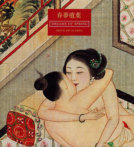 Dreams of Spring Erotic Art in China From the Bertholet Collection: Yimen, Rev.; Bertholet ...