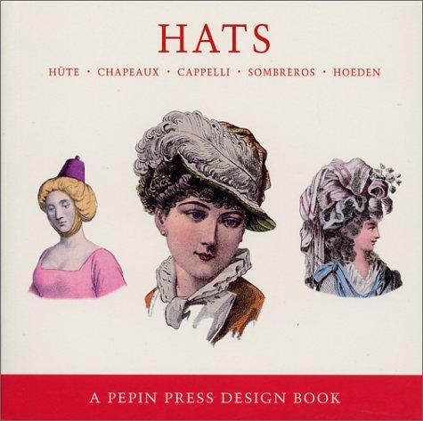 Hats a Pepin Press Design Book (Design: Pepin
