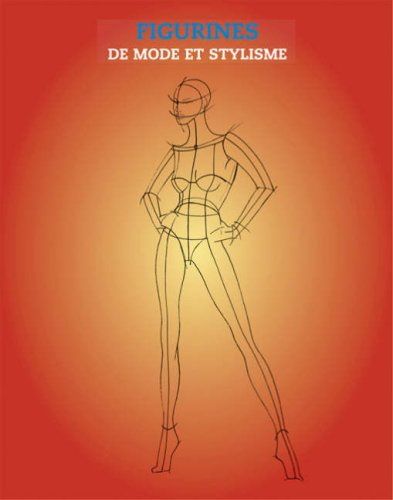 Figurines De Mode Et Stylisme (Livres de mode) (French Edition) Drudi, Elisabetta and Paci, Tiziana