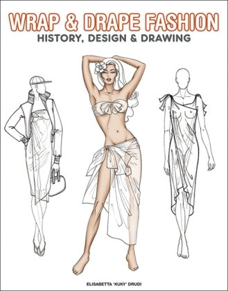 9789054961253: Wrap & Drape Fashion: History, Design & Drawing: History, Design and Drawing