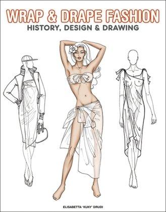 Wrap & Drape Fashion: Drudi, E.