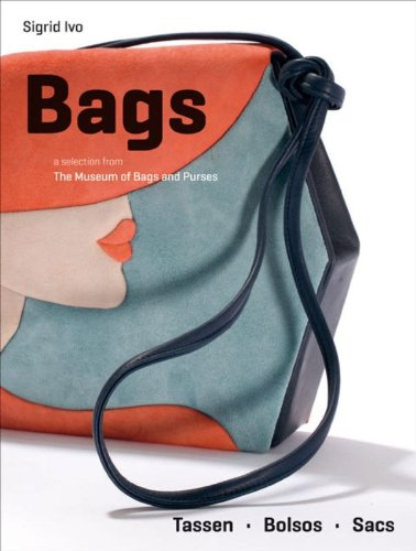 9789054961437: Bags : a selection from The Museum of Bags and Purses, Amsterdam. Edition en fran�ais-anglais-espagnol-hollandais (Pepin Press Fashion Books)