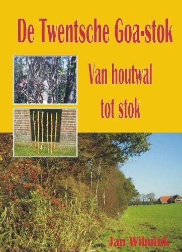 9789055123841: De Twentsche Goa-stok: van houtwal tot stok