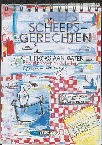 SCHEEPSGERECHTEN - chefkoks aan water - recepten in de kombuis: VOS, DORINE DE (geschreven en ...