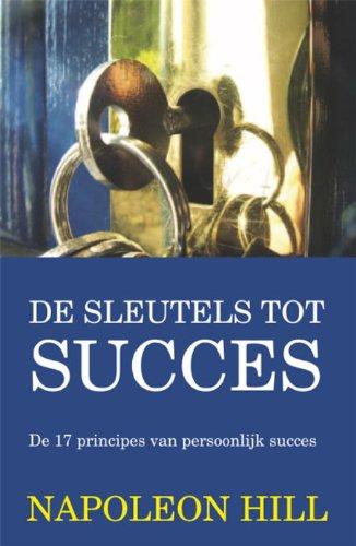 9789055139088: De sleutels tot succes: de 17 principes van persoonlijk suces