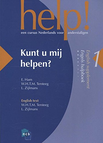 Kunt u mij helpen? English supplement Engels: Ham, E. and