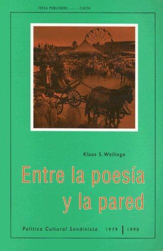 9789055380053: Entre la poes¡a y la pared: Pol¡tica Cultural Sandinista 1979-1990 (Thela Latin America Series)