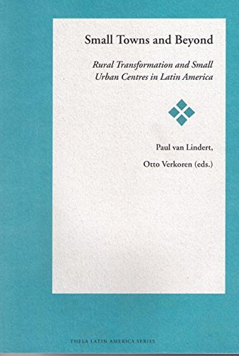 Small Towns and Beyond: Rural Transformation and Small Urban Centres in Latin America (Paperback)