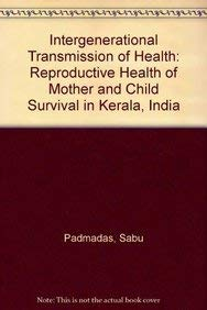 Intergenerational Transmission of Health: Reproductive Health of Mother and Child Survival in Kerala, India - Sabu Padmadas