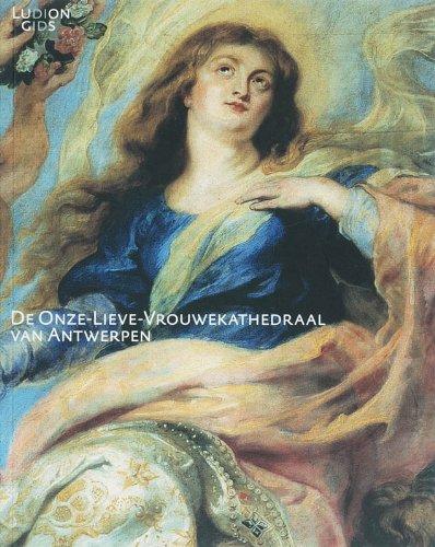9789055442508: De Onze-Lieve-Vrouwekathedraal van Antwerpen (Ludion gidsen)