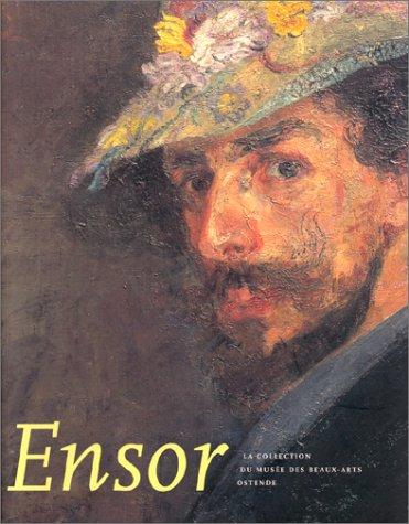 Ensor. La Collection du Musée des Beaux-Arts Ostende.: Hostyn,Norbert.