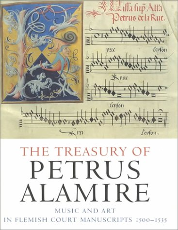 The Treasury of Petrus Alamire: Music and