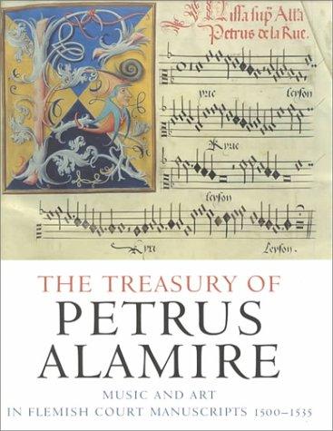 THE TREASURY OF PETRUS ALAMIRE; MUSIC AND: Kellman, Herbert, Editor