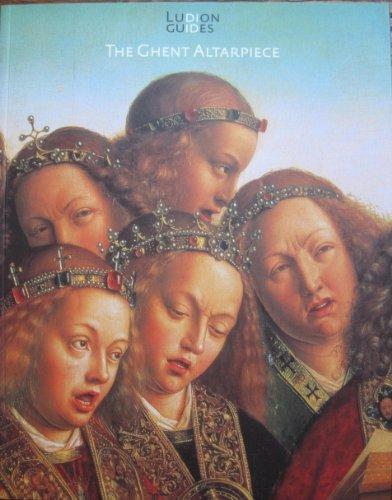 The Ghent Altarpiece - Ludion Guides: Schmidt, Peter