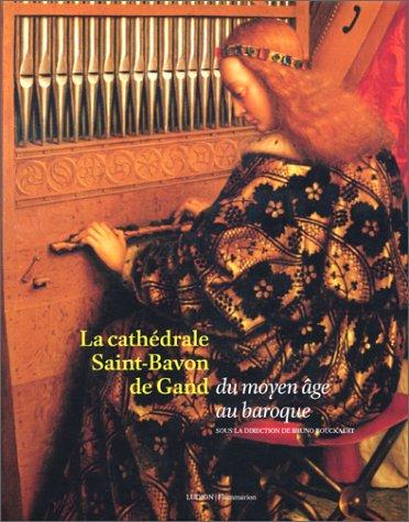 9789055443178: La cath�drale Saint-Bavon de Gand, du moyen �ge au baroque