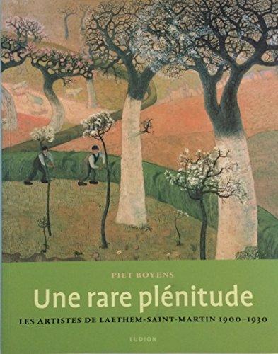 9789055443475: Une rare plénitude. Les artistes de Laethem-Saint-Martin 1900-1930