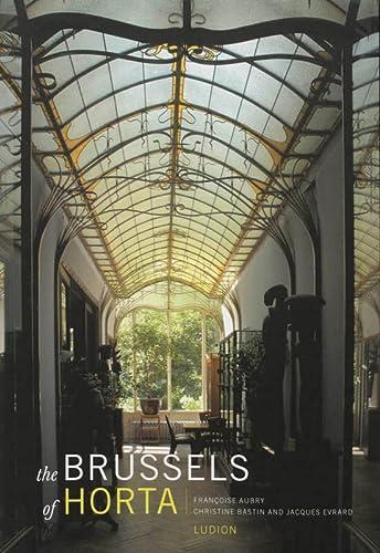 Horta's Brussels: Bastin, Christine; Aubry, Francoise Dierkens