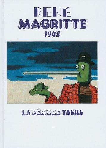9789055447688: Rene Magritte 1948. La Periode vache.