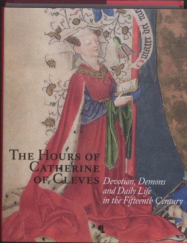 9789055448210: Hours of Catherine of Cleves: Devotions, Demons and Daily Life