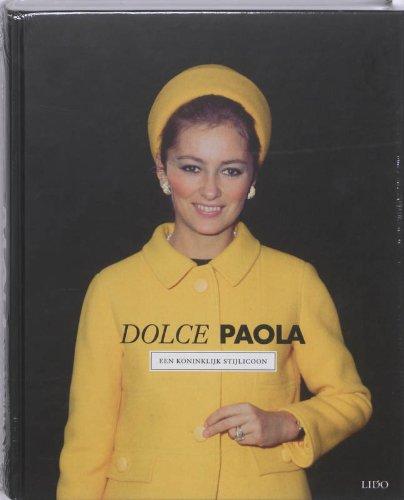9789055448838: Dolce Paola: een koninklijk stijlicoon