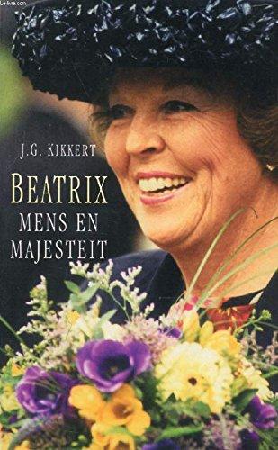 Beatrix, mens en majesteit.: Kikkert, J.G.