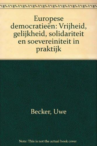 Europese democratieën : vrijheid, gelijkheid, solidariteit en soevereniteit in de praktijk.: ...