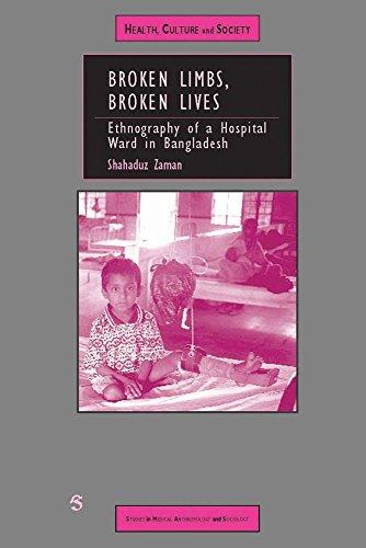 Broken Limbs, Broken Lives: Ethnography of a: Shahaduz Zaman