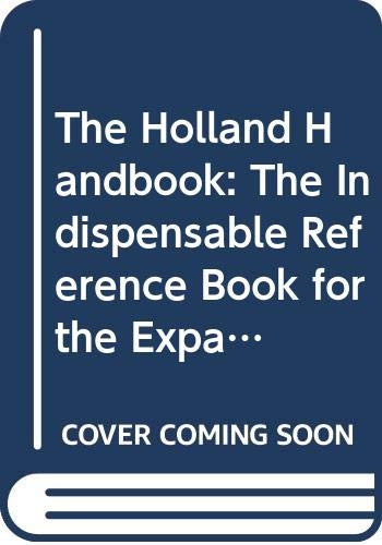 9789055941568: The Holland Handbook: The Indispensable Reference Book for the Expatriate Edition 2000-2001