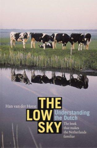 9789055941995: The Low Sky: Understanding the Dutch