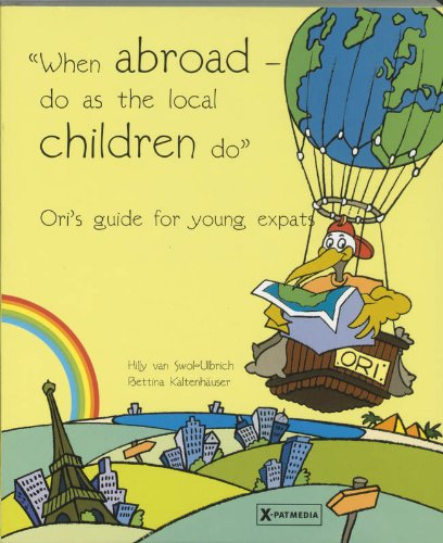 When abroad do as the local children do / druk 1: Ori's guide for young expats - Swol-Ulbrich, H. van and B. Kaltenhauser