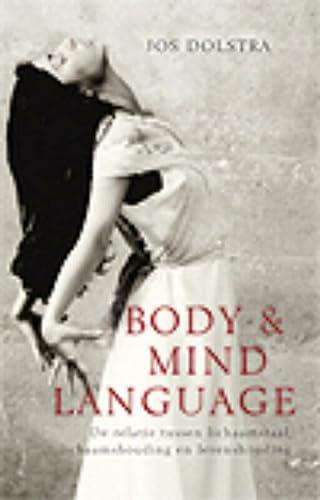 9789055992669: Body & Mind Language / druk 1: de relatie tussen lichaamshouding en levenshouding