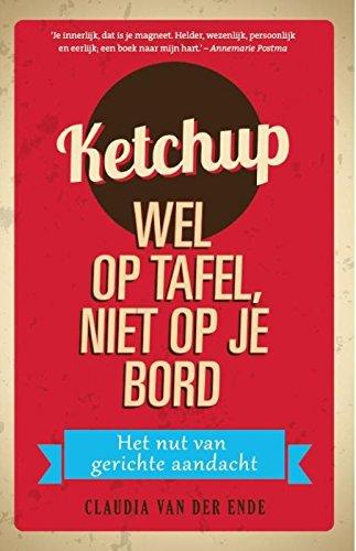 9789055993055: Ketchup wel op tafel niet op je bord / druk 1: het nut van gerichte aandacht